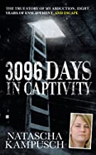 3,096 Days in Captivity: The True Story of My Abduction, Eight Years of Enslavement,and Escape (English Edition)