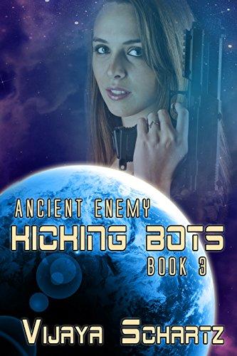 Book: Ancient Enemy Book Three - Kicking Bots by Vijaya Schartz