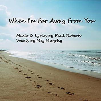 When I'm Far Away from You (feat. Meg Murphy)