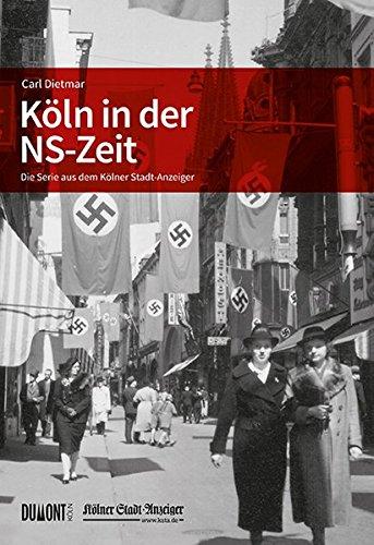 Köln in der NS-Zeit: Die Serie aus dem Kölner Stadt-Anzeiger