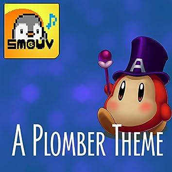 A Plomber Theme (Aplumbernulp Theme Song)