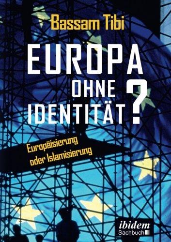 Europa ohne Identität?: Europäisierung oder Islamisierung