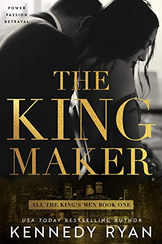 The Kingmaker: All the King's Men Duet - Book 1 (All the King's Men Series)