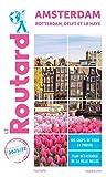 Amsterdam: Rotterdam, Delft et La Haye. Avec 1 Plan détachable (Le Guide du Routard)