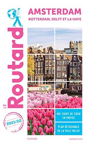 Guide du Routard Amsterdam 2021/22: Rotterdam, Delft et...