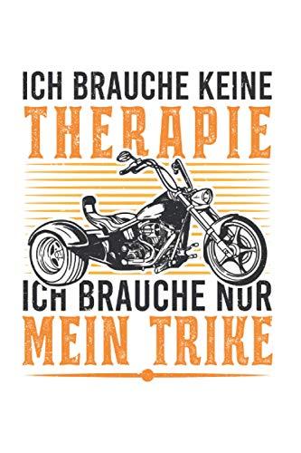 Trike Notizbuch: Trike Therapie Triker Biker Dreirad Trikefahrer / 6x9 Zoll / 120 linierte Seiten Seiten
