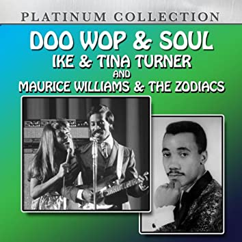 Doo Wop & Soul: Ike & Tina Turner and Maurice Williams and The Zodiacs