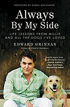 Always By My Side: Life Lessons from Millie and All the Dogs I've Loved by [Edward Grinnan, Debbie Macomber]
