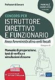Istruttore direttivo e funzionario. Area amministrativa negli enti locali. Manuale, test d...