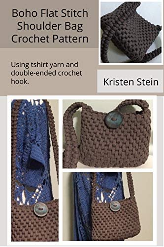 Boho Flat Stitch Shoulder Bag Crochet Pattern : Using tshirt yarn and double-ended crochet hook (English Edition)