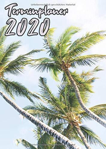 Terminplaner 2020: Palmen für alle Urlauber und Sonnenanbeter - mit Monatskalender und Wochenkalender - Planer für dein Jahr - DIN A4