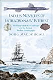 Endless Novelties of Extraordinary Interest: The Voyage of H.M.S. Challenger and the Birth of Modern...