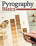 Pyrography Basics: Techniques and Exercises for Beginners (Design Originals) Patterns for Woodburning with Skill-Building Step-by-Step Instructions and Advice from Lora Irish on Texture and Layering