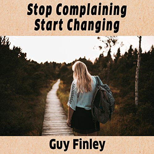 Stop Complaining Start Changing audiobook cover art
