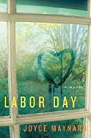 Labor Day: A Novel