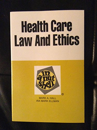 Health Care Law and Ethics in a Nutshell (Nutshell Series)