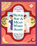 Never Say a Mean Word Again by Jacqueline Jules, illustrated byDurga Yael Bernhard