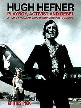Hugh Hefner  Playboy Activist and Rebel