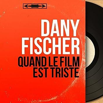 Quand le film est triste (feat. Gérard Poncet et son orchestre) [Mono version]