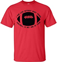 I Can Live Without Many Things Football Is Not One Of Them Black Logo Football Season T Shirt Friday Night Lights Football Game Tailgating Tee School Spirit Sports Draft