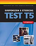 ASE Test Preparation Medium/Heavy Duty Truck Technician Certification Suspension & Steering Test T5: Suspension and Steering (ASE Test Prep for Medium/Heavy Duty Truck: Suspension/Steer Test T5)