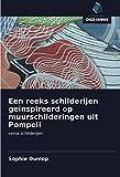 Een reeks schilderijen geïnspireerd op muurschilderingen uit Pompeii: xenia schilderijen