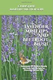 LAVENDER MINT LIPS AND BEETROOT BLUSH: Homemade DIY Natural Beauty and Body Care Recipes for Stunning Lips and Skin