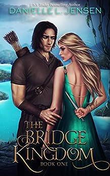 The Bridge Kingdom by [Danielle L. Jensen]