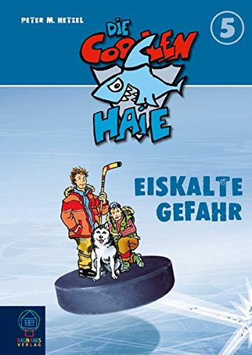 Eiskalte Gefahr: Die coolen Haie Bd.5 (Baumhaus Verlag)