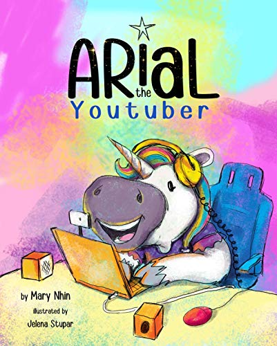 Arial, the YouTuber (UnicornPreneur Book 3)