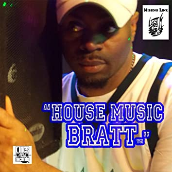 House Music Bratt