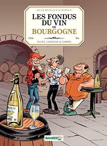 Les Fondus du vin de Bourgogne (BAMBOO HUMOUR) (French Edition)