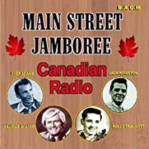 Maine Street Jamboree: Canadian Radio Various Artists by Main Street Jamboree, Bill Long, Slim Gordon, Maurice Bolyer, Peggy Jo Stewart, (2013-01-01?