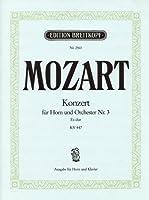 モーツァルト: ホルン協奏曲 第3番 変ホ長調 KV 447(E-flat管用 & F管用)/ブライトコップ & ヘルテル社/ピアノ伴奏付ソロ