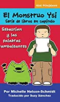 El Monstruo Ysi Serie de libros en capítulo: Sebastián y las palabras tambaleantes