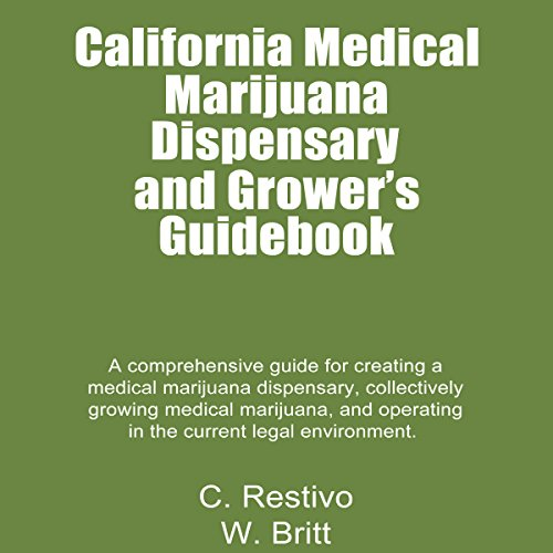 California Medical Marijuana Dispensary and Grower's Guidebook: audiobook cover art