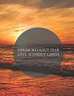 Dream Without Fear Love Without Limits: Positive Quote Journal Great Gift Lined Composition Cute And Funny Notebook (120 Pages, Lined, 8.5 x 11)