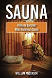 Sauna: Things To Consider When Building A Sauna (English Edition)