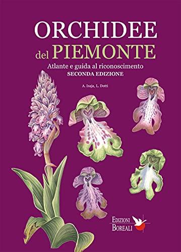 Orchidee del Piemonte. Atlante e guida al riconoscimento