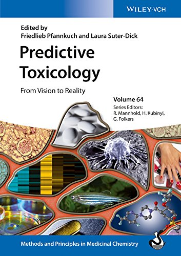Predictive Toxicology: From Vision to Reality (Methods & Principles in Medicinal Chemistry Book 64)
