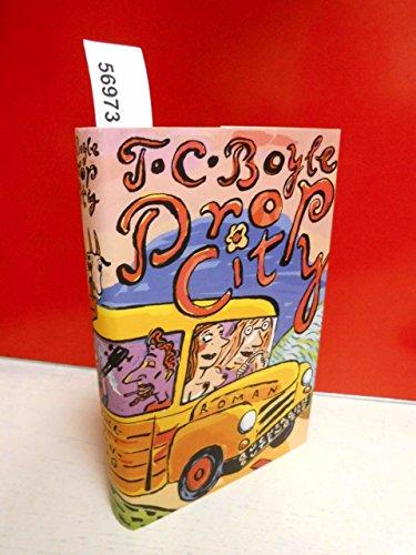 Drop City. Roman von Boyle. T.C. (2003) Gebundene Ausgabe