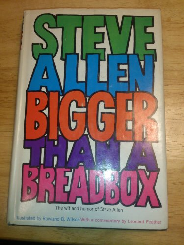 Bigger Than a Breadbox The Wit and Humor of Steve Allen