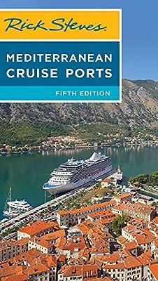 Rick Steves Mediterranean Cruise Ports (Rick Steves Travel Guide) from Rick Steves