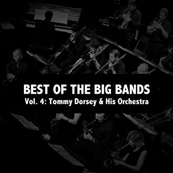 Best of the Big Bands, Vol. 4: Tommy Dorsey & His Orchestra