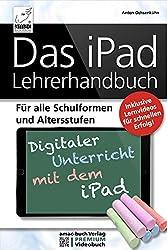 Das iPad Lehrerhandbuch - PREMIUM Videobuch - Für alle Schulformen und Altersstufen; Inkl. Lernvideos für schnellen Erfolg!