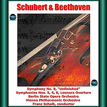 """Schubert & Beethoven: Symphony No. 8, """"Unfinished"""" - Symphonies Nos. 5, 6, 8, Leonora Overture"""