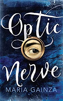 Optic Nerve by [Maria Gainza, Thomas Bunstead]