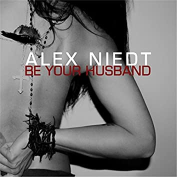 Be Your Husband