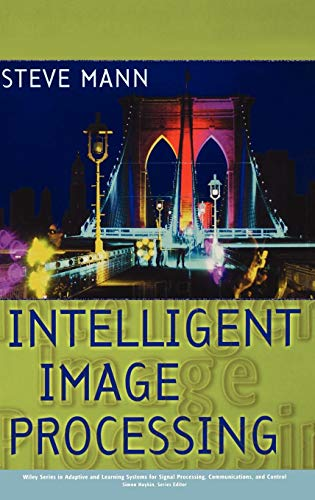 Download Intelligent Image Processing (Adaptive and Cognitive Dynamic Systems: Signal Processing, Learning, Communications and Control) 0471406376