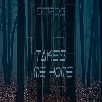 Take's Me Home